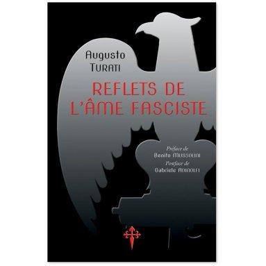 Augusto Turati - Reflets de l'âme fasciste