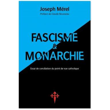 Joseph Mérel - Fascisme et monarchie