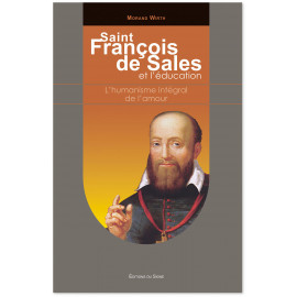 Morand Wirth - Saint François de Sales et l'éducation