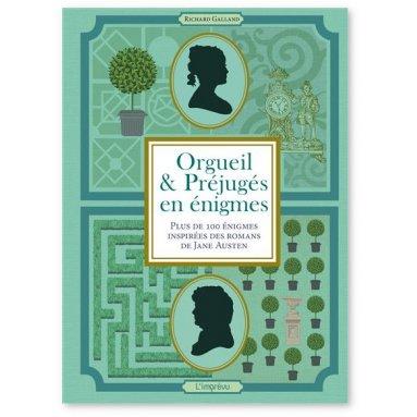 Richard Galland - Orgueil et préjugés en énigmes