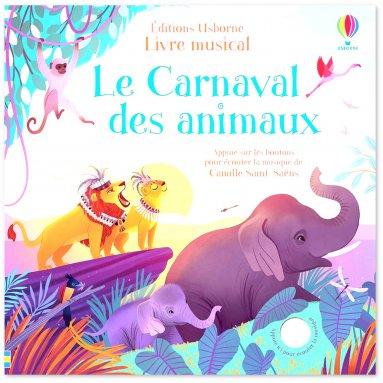 Fiona Watt - Le Carnaval des animaux - Livre musical