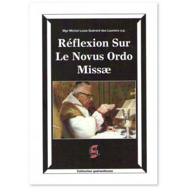 Mgr Guerard des Lauriers - Réflexion sur le Novus Ordo Missae