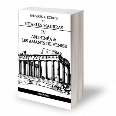 Charles Maurras - Oeuvres et écrits de Charles Maurras - Volume IV