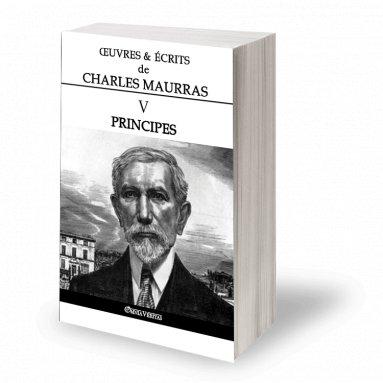 Charles Maurras - Oeuvres et écrits de Charles Maurras - Volume V