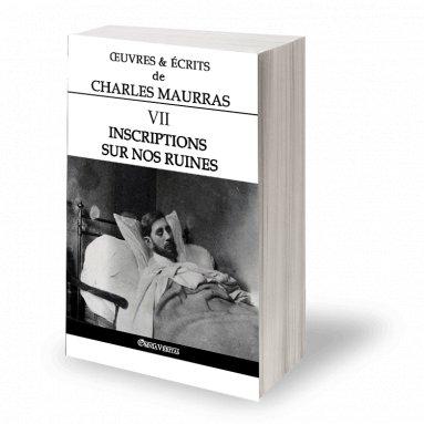 Charles Maurras - Oeuvres et écrits de Charles Maurras - Volume VII