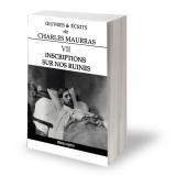 Oeuvres et écrits de Charles Maurras - Volume VII