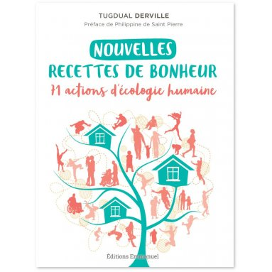 Tugdual Derville - Nouvelles recettes de bonheur