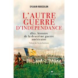 Sylvain Roussillon - L'autre guerre d'Indépendance américaine