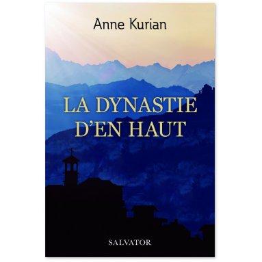 Anne Kurian - La Dynastie d'En Haut