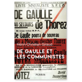 Henri-Christian Giraud - De Gaulle et les communistes