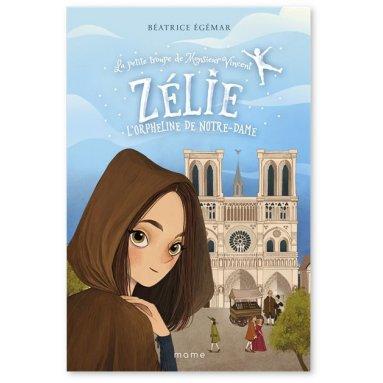 Béatrice Egémar - Zélie l'orpheline de Notre-Dame