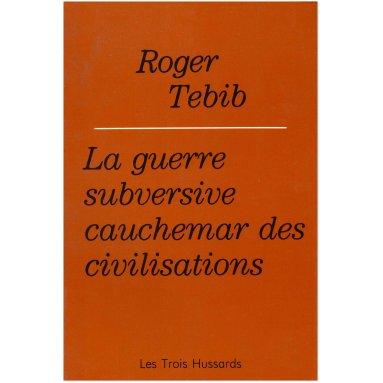 Roger Tebib - La guerre subversive