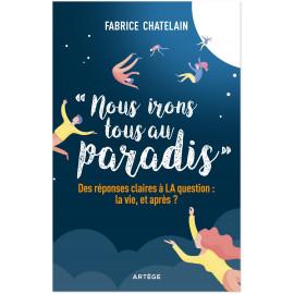 Père Fabrice Chatelain - Nous irons tous au paradis