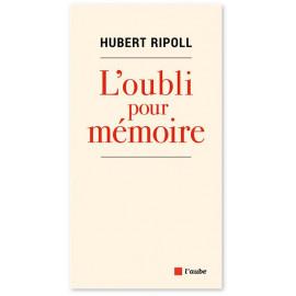 Hubert Ripoll - L'oubli pour mémoire
