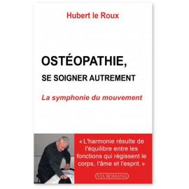 Hubert Le Roux - Ostéopathie se soigner autrement