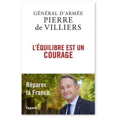 Gal Pierre de Villiers - L'équilibre est un courage