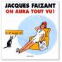 Jacques Faizant - On aura tout vu