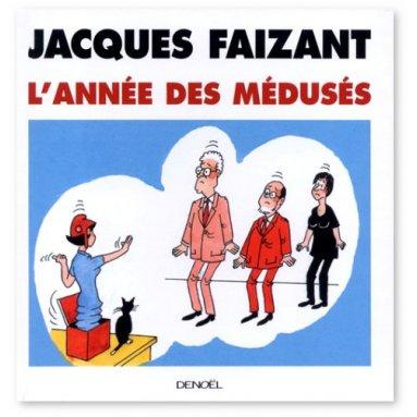 Jacques Faizant - L'année des médusés