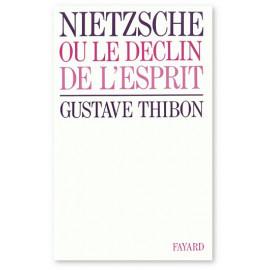 Nietzsche ou le déclin de l'esprit