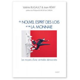 Valérie Bugault - Du nouvel esprit des lois et de la monnaie
