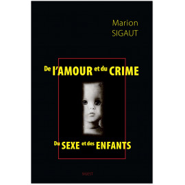 Marion Sigaut - De l'amour et du crime