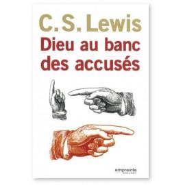 C.S. Lewis - Dieu au banc des accusés