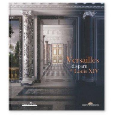 Alexandre Maral - Versailles disparu de Louis XIV