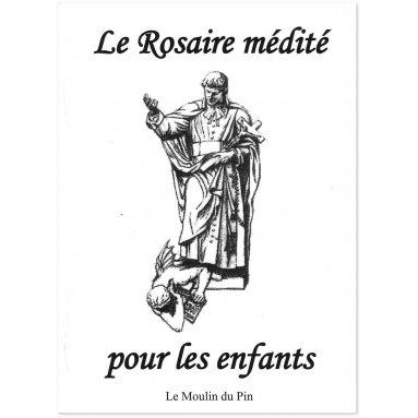 Saint Louis-Marie Grignion de Montfort - Le Rosaire médité pour les enfants