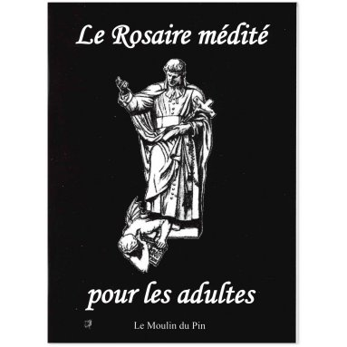 Saint Louis-Marie Grignion de Montfort - Le Rosaire médité pour les adultes