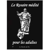 Le Rosaire médité pour les adultes