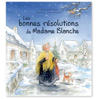 Christine d'Erceville - Les bonnes résolutions de Madame Blanche