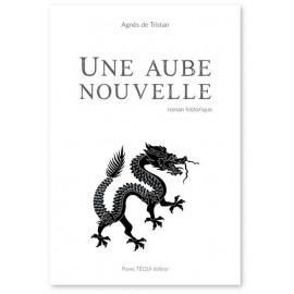 Agnès de Tristan - Une aube nouvelle