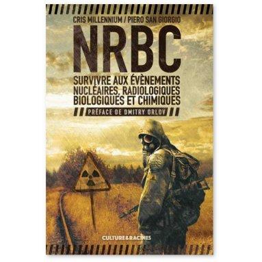 Piero San Giorgio - NRBC Survivre aux événements nucléaires, radiologiques, biologiques et chimiques