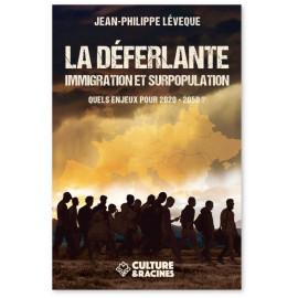 La déferlante - Immigration et surpopulation