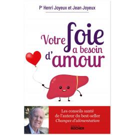 Pr Henri Joyeux - Votre foie a besoin d'amour