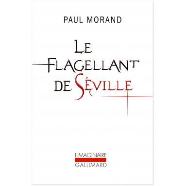 Paul Morand - Le Flagellant de Séville