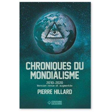Pierre Hillard - Chroniques du mondialisme 2010-2020