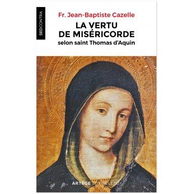 La vertu de la miséricorde selon saint Thomas d'Aquin