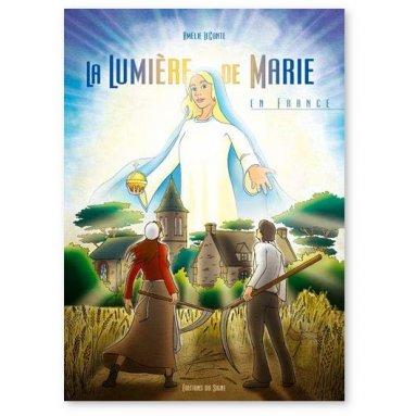 Amélie Lecomte - La lumière de Marie en France