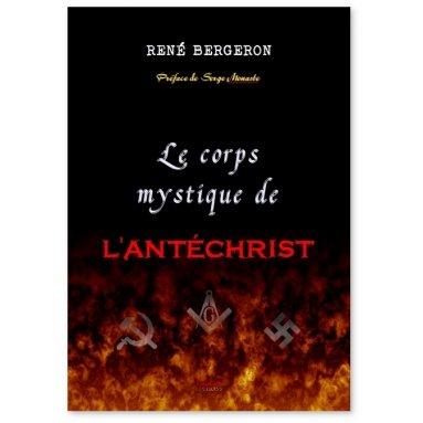 René Bergeron - Le corps mystique de l'Antéchrist