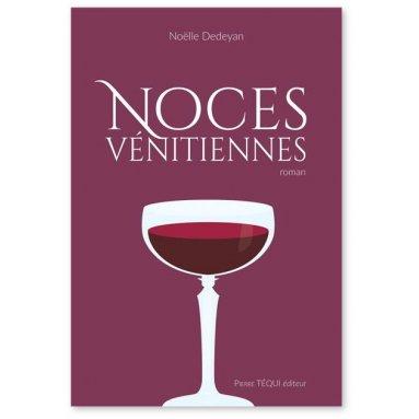 Noëlle Dedeyan - Noces vénitiennes