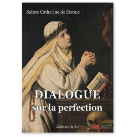 Sainte Catherine de Sienne - Dialogue sur la perfection