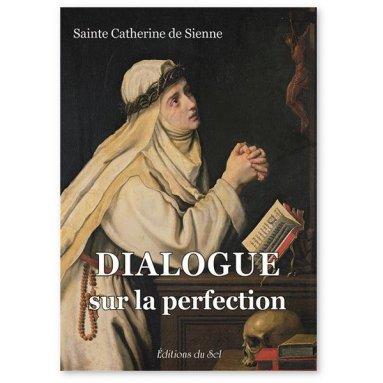 Sainte Catherine de Sienne - Dialogue sur la perfection