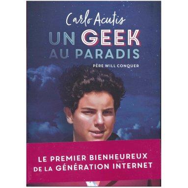 Père Will Conquer - Carlo Acutis un geek au paradis