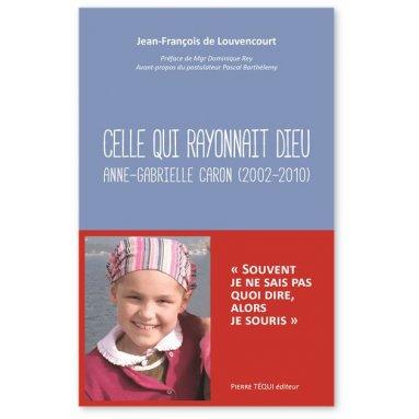 Jean-François de Louvencourt - Celle qui rayonnait Dieu