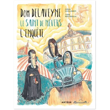 Yvon Bertorello - Dom Delaveyne, le saint de Nevers