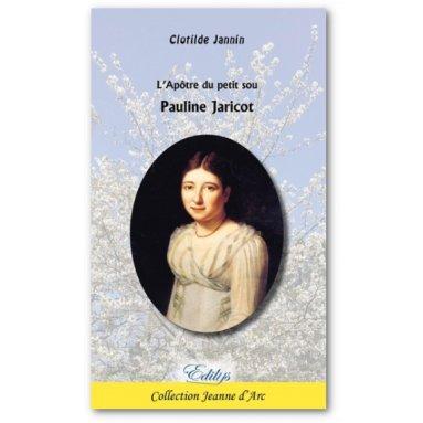 Clotilde Jannin - L'apôtre du petit sou - Pauline Jaricot