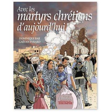 Gaëtan Evrard - Avec les martyrs chrétiens d'aujourd'hui