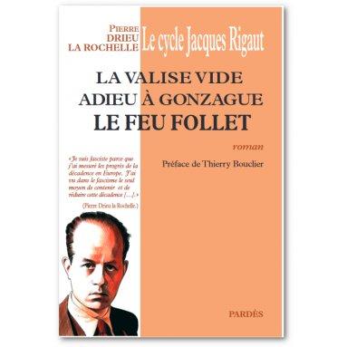 Pierre Drieu La Rochelle - Le cycle Jacques Rigaud