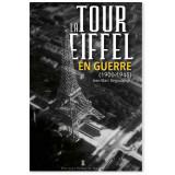 La Tour Eiffel en guerre